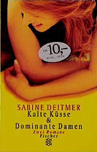 Kalte Küsse / Dominante Damen. Zwei Romane. (9783596501502) by [???]