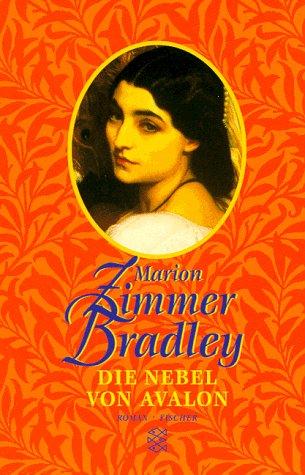 Die Nebel von Avalon.: Bradley, Marion Zimmer: