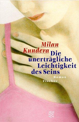 Die unerträgliche Leichtigkeit des Seins: Kundera, Milan