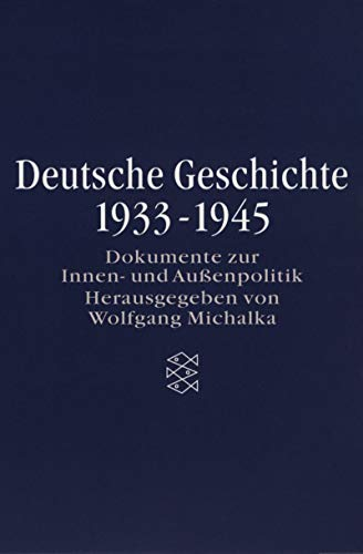 9783596502349: Deutsche Geschichte 1933-1945: Dokumente zur Innen- und Außenpolitik. (Erinnern für die Zukunft; Die Zeit des Nationalsozialismus)