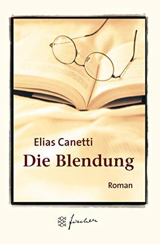 Die Blendung. Jubil?ums- Edition. Roman.: Canetti, Elias