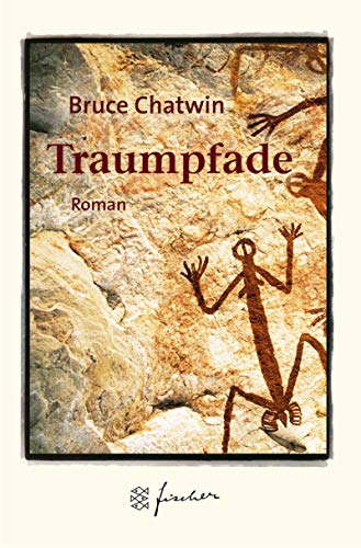 Traumpfade. Jubil?ums- Edition. Roman.: Chatwin, Bruce