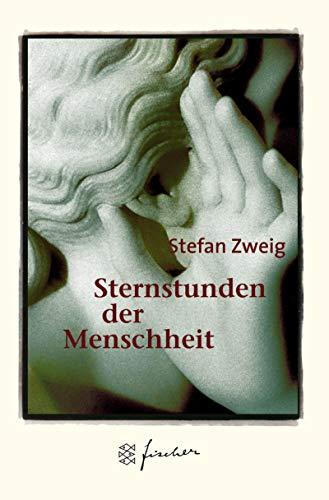 9783596505494: Sternstunden der Menschheit. Jubiläums- Edition. Vierzehn historische Miniaturen.