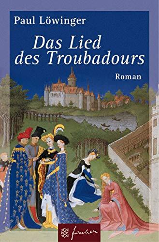 9783596505548: Das Lied des Troubadours.