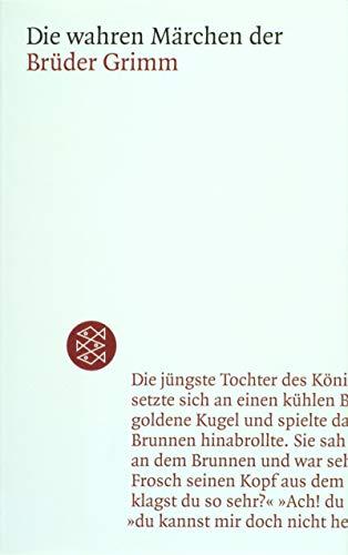 Die wahren Märchen der Brüder Grimm. (9783596506361) by Jacob Grimm; Wilhelm Grimm