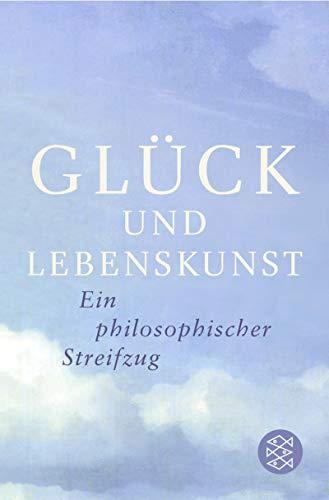 9783596509089: Glück: Ein philosophischer Streifzug