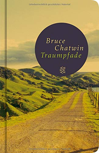 Traumpfade: Bruce Chatwin