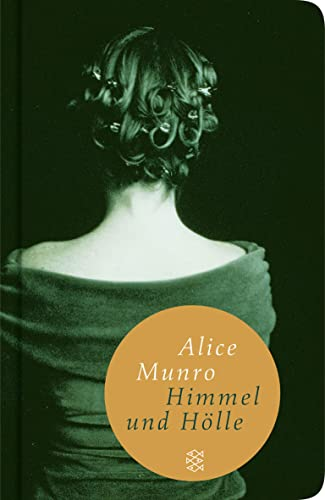 Himmel und Hölle: Neun Erzählungen (Fischer Taschenbibliothek): Munro, Alice:
