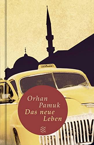 Das neue Leben: Roman (Fischer Taschenbibliothek): Pamuk, Orhan: