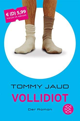 Vollidiot : der Roman. Tommy Jaud / Fischer ; 51159 - Jaud, Tommy (Verfasser)