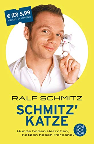 Schmitz' Katze - Hunde haben Herrchen, Katzen haben Personal! - Schmitz Ralf