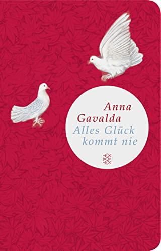 Alles Glück kommt nie: Anna Gavalda