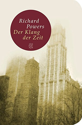 Der Klang der Zeit : Roman. Aus dem Amerikan. von Manfred Allié und Gabriele Kempf-Allié - Powers, Richard, Manfred Allié und Gabriele Kempf-Allié