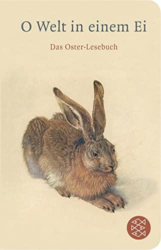 9783596513215: O Welt in einem Ei: Das Oster-Lesebuch (Fischer TaschenBibliothek)