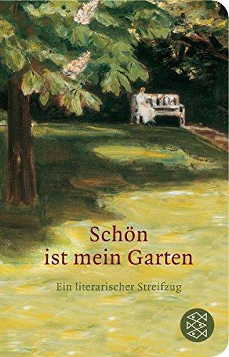 9783596513222: Sch�n ist mein Garten: Ein literarischer Streifzug (Fischer TaschenBibliothek)