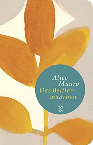 Das Bettlermädchen: Geschichten von Flo und Rose: Munro, Alice: