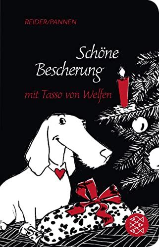9783596520510: Sch�ne Bescherung mit Tasso von Welfen: Eine Weihnachtsgeschichte mit Herz und Schnauze