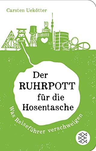 9783596520770: Der Ruhrpott f�r die Hosentasche: Was Reisef�hrer verschweigen (Fischer TaschenBibliothek)