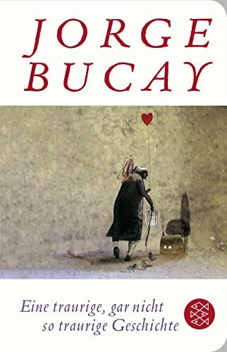 Eine traurige, gar nicht so traurige Geschichte: Jorge Bucay