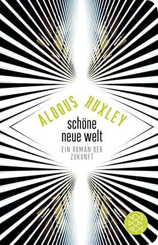 Schone Neue Welt: Ein Roman der Zukunft: Aldous Huxley, Uda