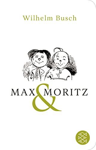 9783596520978: Max und Moritz: Eine Bubengeschichte in sieben Streichen (Fischer TaschenBibliothek)