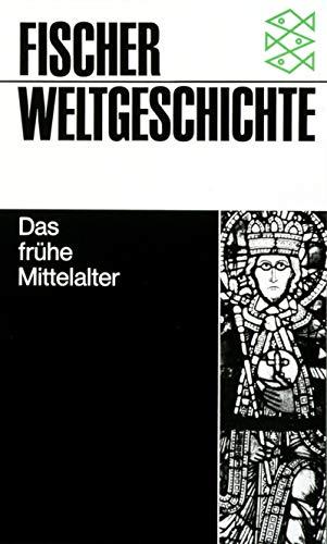 9783596600106: Fischer Weltgeschichte: Das frühe Mittelalter