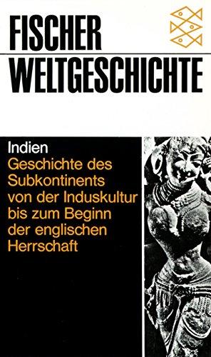 9783596600175: Indien: Geschichte des Subkontinents von der Induskultur bis zum Beginn der englischen Herrschaft