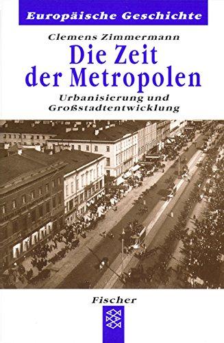 9783596601448: Die Zeit der Metropolen. Urbanisierung und Großstadtentwicklung.