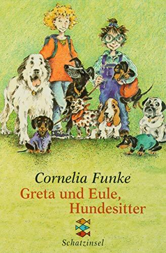 Greta und Eule, Hundesitter. ( Ab 8: Cornelia Funke