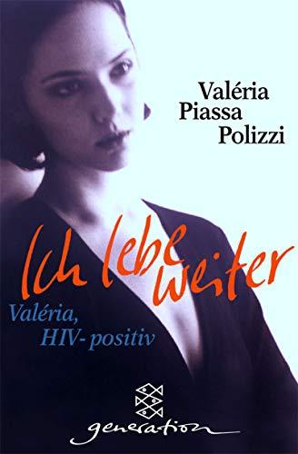 9783596803156: Ich lebe weiter. Valeria, HIV-positiv.