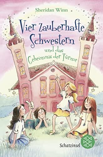 9783596808793: Vier zauberhafte Schwestern und das Geheimnis der Türme