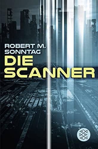 9783596811540: Die Scanner