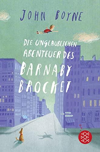 Die Unglaublichen Abenteuer Des Barnaby Brocket (German Edition): John Boyne