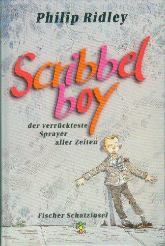 9783596850372: Scribbelboy, der verrückteste Sprayer aller Zeiten. ( Ab 10 J.)
