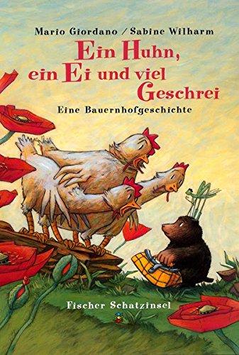 Ein Huhn, ein Ei und viel Geschrei. Eine Bauernhofgeschichte. - Giordano, Mario