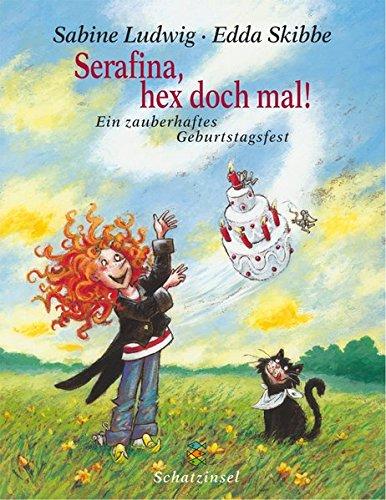 9783596851089: Serafina, hex doch mal. Ein zauberhaftes Geburtstagsfest . ( Ab 3 J.).