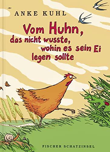 Vom Huhn, das nicht wusste, wohin es: Kuhl, Anke