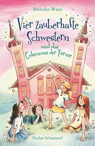 9783596853533: Vier zauberhafte Schwestern und das Geheimnis der Türme