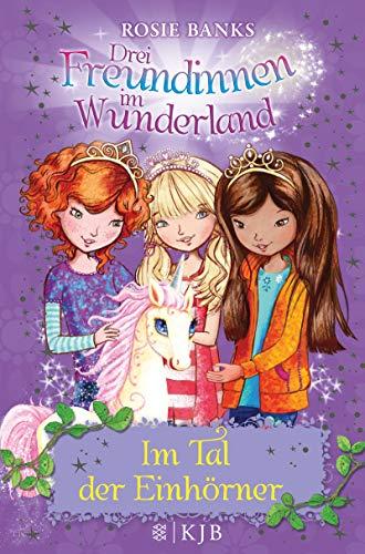 9783596855704: Drei Freundinnen im Wunderland 02. Im Tal der Einhörner