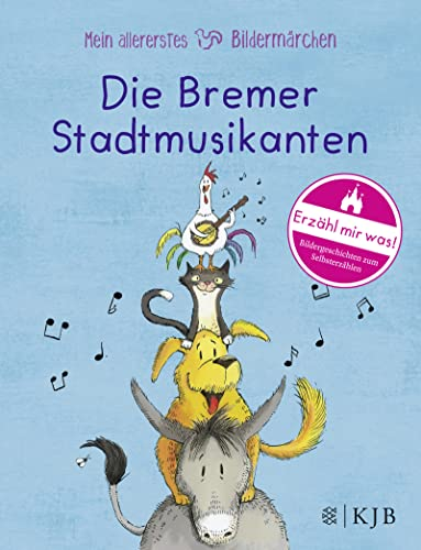 Mein allererstes Bildermärchen. Die Bremer Stadtmusikanten: Grimm, Brüder