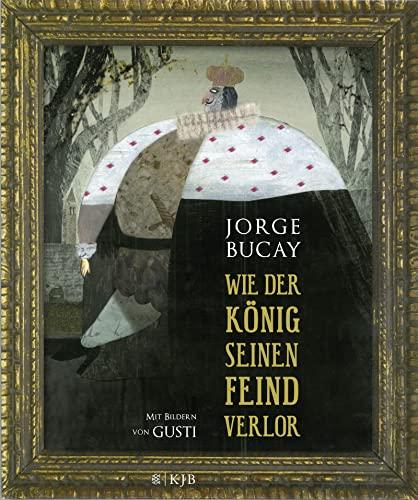 Wie der König seinen Feind verlor (Hardback): Jorge Bucay
