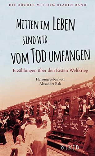 9783596856442: Mitten im Leben sind wir vom Tod umfangen: Erzählungen über den Ersten Weltkrieg. Die Bücher mit dem blauen Band
