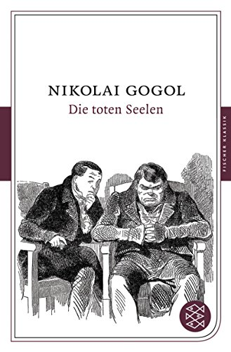 Die toten Seelen: Gogol, Nikolaj
