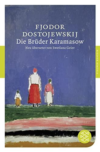 Die Brüder Karamasow: Fjodor Michailowitsch Dostojewski