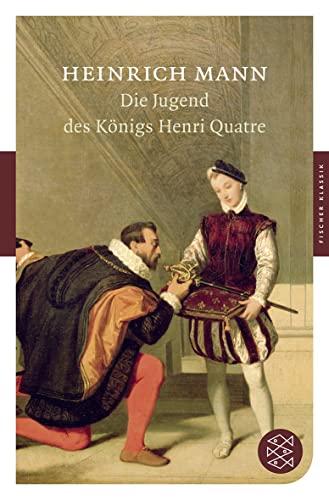 Die Jugend des Königs Henri Quatre (Paperback): Heinrich Mann