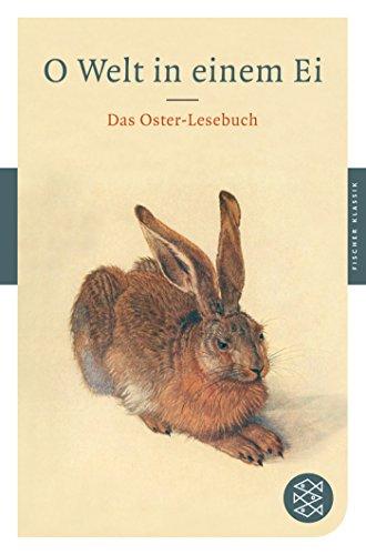 9783596901548: O Welt in einem Ei: Das Oster-Lesebuch (Broschiert)