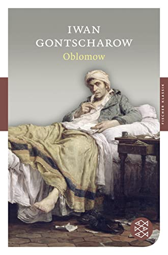 Oblomow: Roman in vier Teilen (Fischer Klassik): Gontscharow, Iwan: