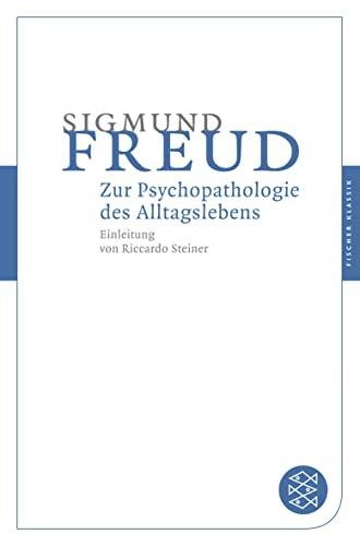 9783596901784: Zur Psychopathologie Des Alltagslebens: Über Vergessen, Versprechen, Vergreifen, Aberglaube Und Irrtum