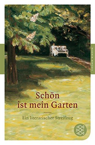 9783596901920: Schön ist mein Garten: Ein literarischer Streifzug
