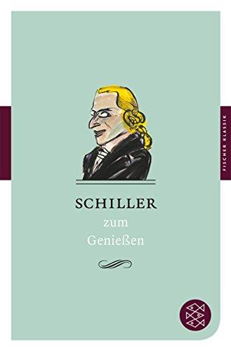 Schiller zum Genießen. hrsg. von German Neundorfer: Schiller, Friedrich